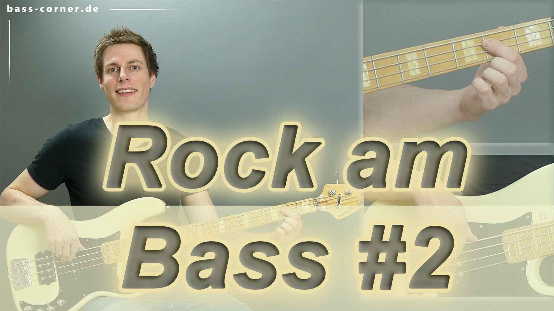 Rock am E-Bass lernen für Anfänger Teil 2